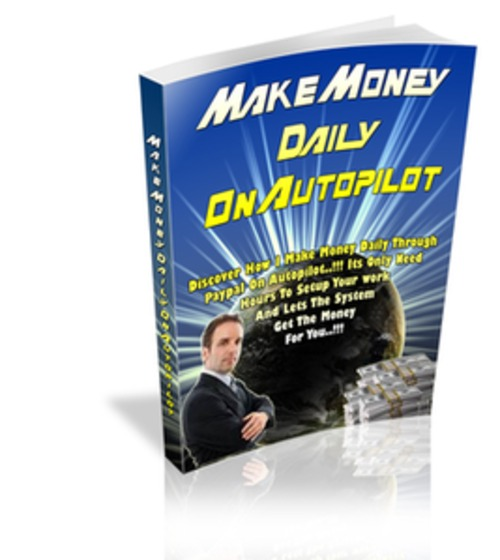 Product picture HOW TO MAKE MONEY DAILY ON AUTOPILOT PDF