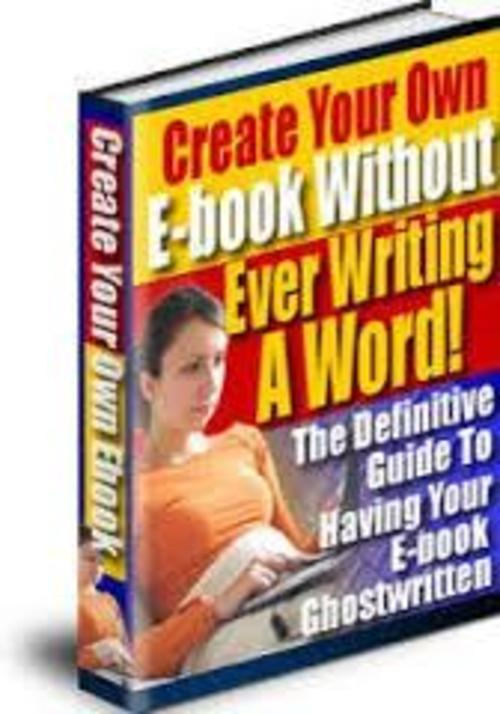 Product picture How to Create your Own eBook Without Ever Writing a Word